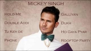 Best of Mickey Singh | Audio Jukebox | Latest Punjabi Songs Collection