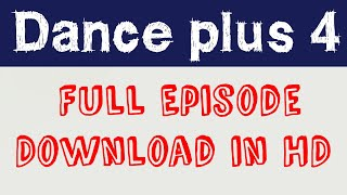 How to download dance plus 4 full episode | Dance +4 full episode|Nasrullah