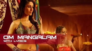 Om Mangalam | Full Song With Lyrics | Kambakkht Ishq | Akshay Kumar & Kareena Kapoor