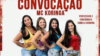 CONVOCAÇÃO - Mc Koringa (Coreografia Prof. Camila Carmona)