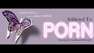 'Addicted to Porn: Chasing the Cardboard Butterfly' James Hetfield Trailer