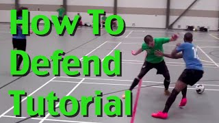How To Defend In Soccer - Soccer Defending Skills, Tactics, and Techniques