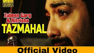 Tazmahal - ZUBEEN GARG | Ritrisha Sarmah | Utpal Das | Official Video | New Assamese Song 2019