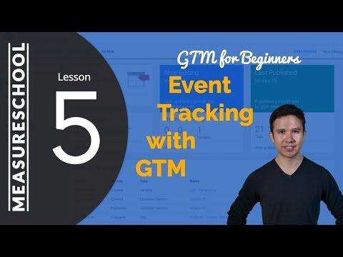 Auto-Event Tracking with Google Tag Manager   Lesson 5 - GTM for Beginners