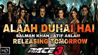 Race 3 Allah Duhai Hai Full Song Release Tomorrow, Salman Khan, Bobby Deol, Atif Aslam, Race 3 Songs