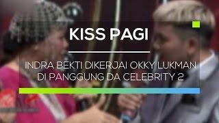 Indra Bekti Dikerjai Okky Lukman di Panggung DA Celebrity 2 - Kiss Pagi