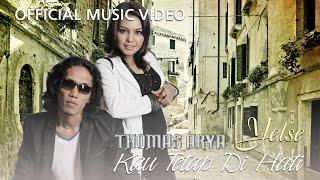 Thomas & Yelse - Kau Tetap Di Hati [Official Music Video HD]
