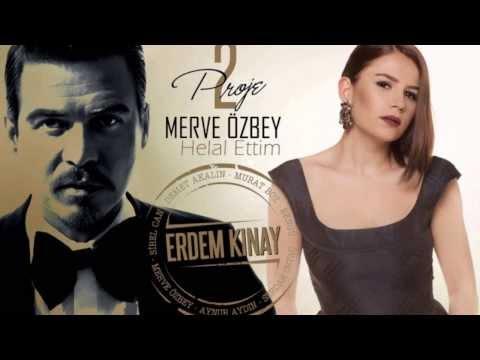 Erdem Kınay ft Merve Özbey Helal Ettim Uzun Versiyon