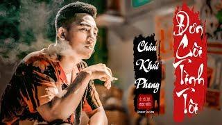 Đơn Côi Tình Tôi | Châu Khải Phong | Official Music Video
