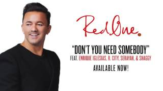 RedOne    Don't You Need Somebody  ft  Enrique Iglesias, R  City, Shaggy & Serayah Official Audio