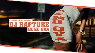 Dj Rapture ft. Boobie - Bend Ova (official video)