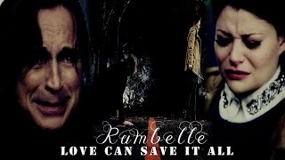 Rumple & Belle [Rumbelle] ►► Love Can Save It All
