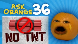Annoying Orange - Ask Orange #36: Absolutely No TNT in this Episode!