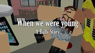When We Were Young | BULLY STORY (Roblox Music Video)