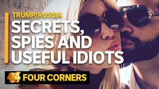 Trump/Russia: Secrets, spies and useful idiots (2/3) | Four Corners