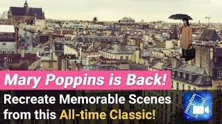 Mary Poppins is Back! Recreate Memorable Scenes with PowerDiector Mobile App