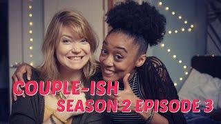 Couple-ish || Season 2 Ep 3 ||