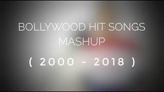 Bollywood Hit Songs Mashup ( 2000 - 2018 ) | Atharva Deshpande