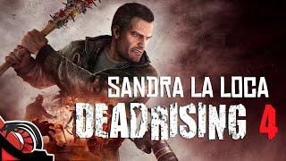 SANDRA LA LOCA | Dead Rising 4 PC - La serie Pt 2