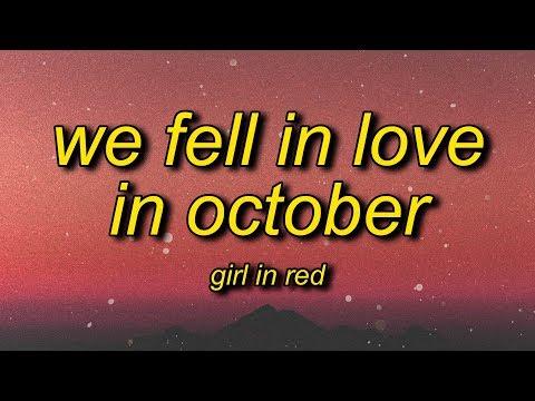girl in red we fell in love in october lyrics