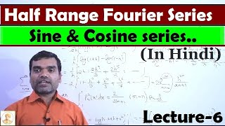Fourier Series - Half range Fourier Sine and Cosine series in Hindi(Lecture3)