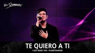 Te Quiero A Ti - Su Presencia (I Just Want You - Planetshakers) - Español