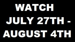 WARNING JULY 27TH-AUGUST 4TH.. BLOOD MOON, TSUNAMI, UK, VOLCANO, MISSILE LAUNCH, FLORIDA (15-23 LC)