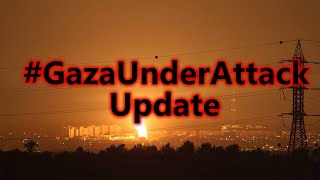 Israel Bombing & Shelling Gaza #GazaUnderAttack