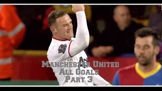 All Manchester United Goals 2013/14 Part 3 (HD)