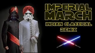 Star Wars: Imperial March - Indian Classical Remix - Mahesh Raghvan