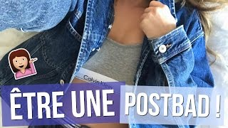 [ Expectations VS. Reality n°4 ] : Être une PostBad !