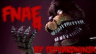 [SFM FNaF] Bringing us Home - Fnaf 4 song By TryhardNinja : Remake