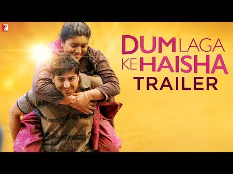 Dum Laga Ke Haisha - Trailer | Ayushmann Khurrana | Bhumi Pednekar