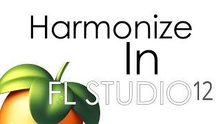 How To Harmonize Vocals ( Editing Wise ) In FL Studio 12.3