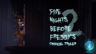 Five Nights Before Freddy's 2 - Official Trailer