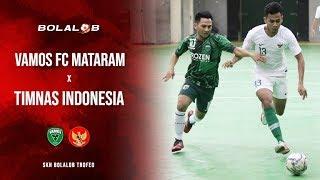 Highlight : Vamos Mataram vs Timnas Futsal Indonesia (1-6) - SKN Bolalob Trofeo
