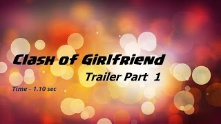 Clash Of Clan Natok ( Clash Of Girlfriend ) Bangla Funny Natok Trailer