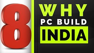 8 REASONS - Why You Should Build Your Own Gaming PC [PC Build India In Hindi]