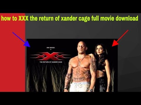 Xxx Mp4 How To XXX The Return Of Xander Cage Full Movie Download Hindi 3gp Sex