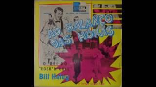 Bill Halley e Seus Cometas - Ao Balanço das Horas - Full Album Completo