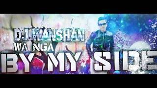 Jowai Song: DJ Wanshan-Wa Nga(By My Side) Remix