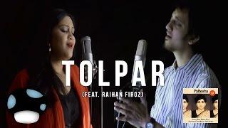 Palbasha - Tolpar (feat. Raihan Firoz) | Official Music Video | Palbasha 1.1 | 2016