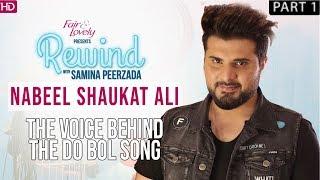 Do Bol's Ja Tujhe Maaf Kiya Singer Nabeel Shaukat Ali | Part I | Rewind With Samina Peerzada