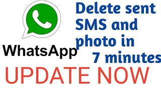 Whatsapp Latest Update [Delete Wrong Message in 7 Minutes]