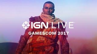 Gamescom 2017: Exclusive Gameplay & Interviews - IGN LIVE (8/22/17)