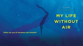 My Life Without Air - Trailer