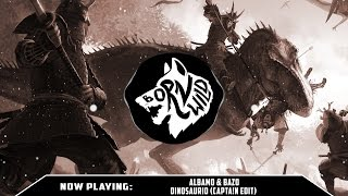 Albamo & BAZO - Dinosaurio (CAPTA!N Edit)