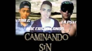 LILPSYCHO Y DOKTOR.G FT NACK CASTELLANOS (CAMINANDO SIN RUMBO) 2016