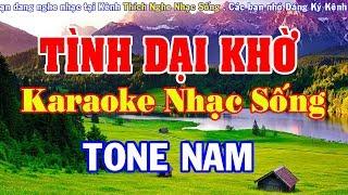 Tình Dại Khờ - Karaoke Nhạc Sống - Tone Nam - Beat Chuẩn Nhạc Sống Karaoke