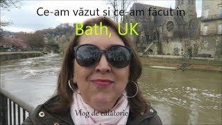 Ce-am făcut și ce-am văzut în Bath, UK